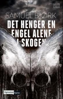 Samuel Bjørk, Det henger en engel alene i skogen