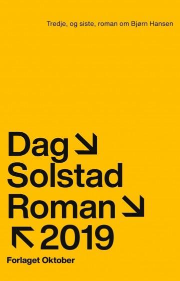 Tredje, og siste, roman om Bjørn Hansen. Dag Solstad